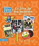 echange, troc Armelle LEROY, Laurent CHOLLET - 1972, le livre de ma jeunesse