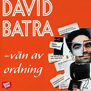 Vän av ordning [Friend of Order] | [David Batra]