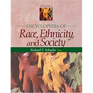 Encyclopedia of Race, Ethnicity, and Society (3 Vol Set)