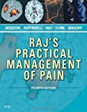 img - for Raj's Practical Management of Pain, 4e (PRACTICAL MANAGEMENT OF PAIN (RAJ)) book / textbook / text book