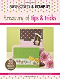 Treasury of Tips & Tricks (Leisure Arts #15947): Paper Crafts® magazine & Stamp It! (Paper Crafts & Stamp It)