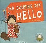 """Afficher """"Ma cousine dit hello"""""""