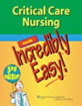 Critical Care Nursing Made Incredibly...