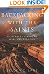Backpacking with the Saints: Wilderne...