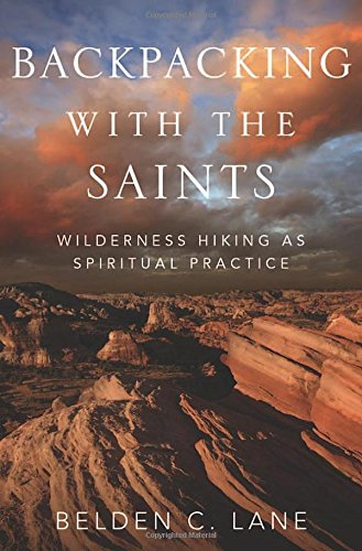 Backpacking with the Saints: Wilderness Hiking as Spiritual Practice PDF