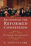 img - for Recovering the Reformed Confession book / textbook / text book