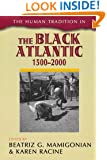 The Human Tradition in the Black Atlantic, 1500–-2000