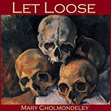 Let Loose (       UNABRIDGED) by Mary Cholmondeley Narrated by Cathy Dobson