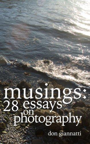 Don Giannatti - Musings:: 28 Essays on Photography (English Edition)