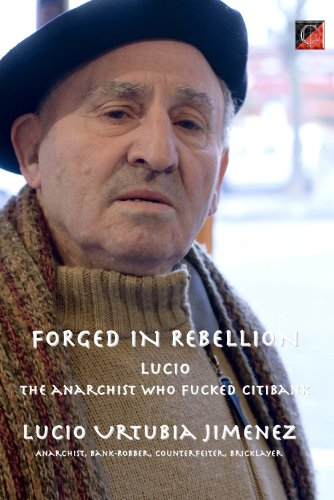 forged-in-rebellion-lucio-urtubia-the-anarchist-who-fucked-citibank-english-edition