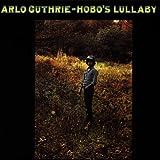 Arlo Guthrie Hobo's Lullady