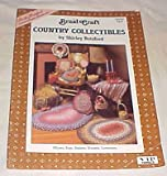 img - for Brad Craft Country Collectibles By Shirley Botsford #85000 (Pillows, Rugs, Baskets, Wreaths, Containers) Craft Book 1988 book / textbook / text book