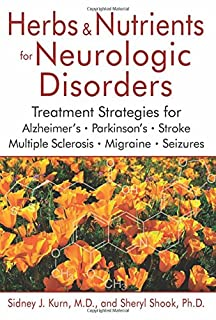 Book Cover: Herbs and Nutrients for Neurologic Disorders: Treatment Strategies for Alzheimer's, Parkinson's, Stroke, Multiple Sclerosis, Migraine, and Seizures
