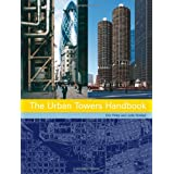 The Urban Towers Handbook: High-Rise and the Cityby Eric Firley