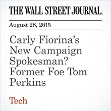 Carly Fiorina's New Campaign Spokesman? Former Foe Tom Perkins (       UNABRIDGED) by Robert McMillan Narrated by Alexander Quincy