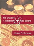 img - for The Case for a 100 Percent Gold Dollar book / textbook / text book