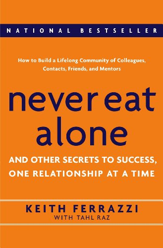Never Eat Alone: And Other Secrets to Success, One...
