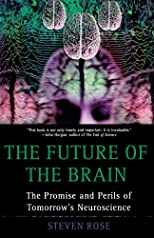 The Future of the Brain: The Promise and Perils of Tomorrow's Neuroscience