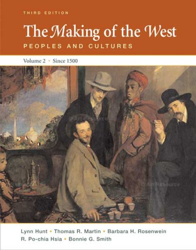 The Making of the West: Peoples and Cultures, Vol. 2:...