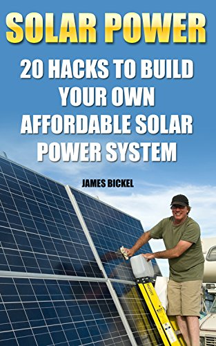 Solar Power: 20 Hacks to Build Your Own Affordable Solar Power System: (Solar Power Systems For Homes, Affordable Solar Power) (Off Grid Solar Power Systems, Solar Power Systems) (Build Wind Power compare prices)