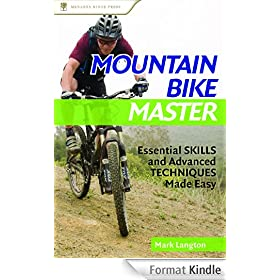 Mountain Bike Master: Essential Skills and Advanced Techniques Made Easy
