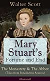 img - for Mary Stuart's Fortune and End: The Monastery & The Abbot (Tales from Benedictine Sources) - Illustrated: Historical Novels Set in the Elizabethan Era from ... The Pirate, The Talisman and Old Mortality book / textbook / text book