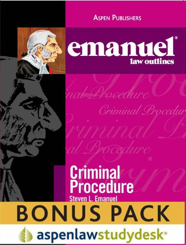 Emanuel Law Outlines: Criminal Procedure (Print + eBook Bonus Pack)