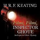 Filmi, Filmi, Inspector Ghote (       ungekürzt) von H. R. F. Keating Gesprochen von: Sam Dastor