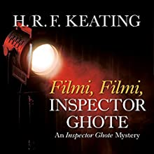 Filmi, Filmi, Inspector Ghote (       UNABRIDGED) by H. R. F. Keating Narrated by Sam Dastor