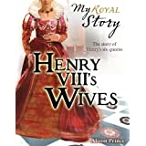 Henry VIII's Wives (My Royal Story)by Alison Prince