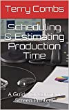 img - for Scheduling & Estimating Production Time: A Guide for Garment Screen Printers book / textbook / text book