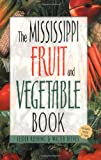 img - for Mississippi Fruit and Vegetable Book (Southern Fruit and Vegetable Books) book / textbook / text book