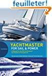 Yachtmaster for Sail and Power: The C...
