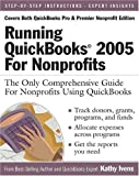 img - for Running QuickBooks 2005 for Nonprofits: The Only Comprehensive Guide For Nonprofits Using QuickBooks by Kathy Ivens (2004-11-28) book / textbook / text book