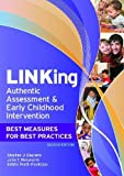 img - for LINKing Authentic Assessment and Early Childhood Intervention: Best Measures for Best Practices, Second Edition book / textbook / text book