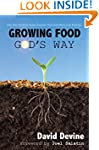 Growing Food God's Way: Paul Gautschi...