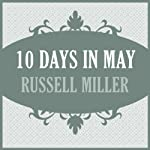 10 Days in May | Russell Miller