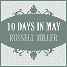 10 Days in May Audiobook by Russell Miller Narrated by James Warrior