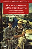 A Day in the Country and Other Stories (Oxford World's Classics) (0192838636) by Maupassant, Guy de