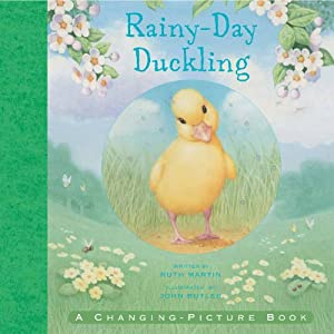 Rainy-Day Duckling. A Changing-Picture Book