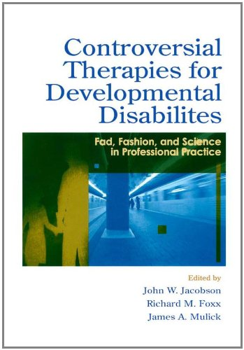 Controversial Therapies for Developmental Disabilities:...