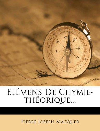 Elémens De Chymie-théorique...