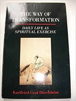 the way of transformation by karlfried graf durckheim pdf