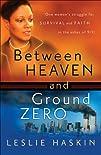 Between Heaven and Ground Zero: One W…