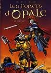 Les for�ts d'Opale, Tome 6 : Le sorti...