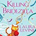 Killing Bridezilla: A Jaine Austen Mystery (       UNABRIDGED) by Laura Levine Narrated by Brittany Pressley