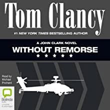 Without Remorse (       UNABRIDGED) by Tom Clancy Narrated by Michael Prichard