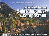 echange, troc Léonnard Leroux, Anthony Serex - Le chemin d'Arles vers Saint-Jacques-de-Compostelle