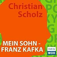 Mein Sohn: Franz Kafka Hörbuch
