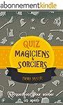 Quiz Magiciens et sorciers: 45 questi...
